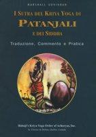 I sutra del Kriya yoga di Patanjali e dei Siddha. Traduzione, commento e pratica - Govindan Satchidanada Marshall