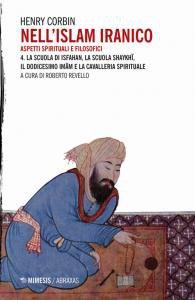 Copertina di 'Nell'Islam iranico. Aspetti spirituali e filosofici vol.4'