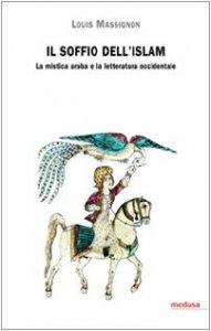 Copertina di 'Il soffio dell'Islam. La mistica araba e la letteratura occidentale'