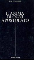 L'anima di ogni apostolato - Chautard Jean-Baptiste