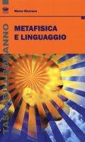 Metafisica e linguaggio - Mazzone Marco