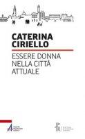 Essere donna nella città attuale - Ciriello Caterina