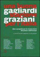 Una buona stagione per l'Italia. Idee e proposte per la ricostruzione del Paese e dell'Europa
