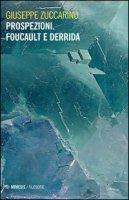 Prospezioni. Foucault e Derrida - Zuccarino Giuseppe