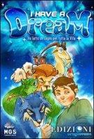 I have a dream (libro + gioco) - Autori vari