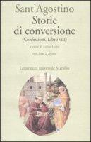 Storie di conversione. (Confessioni, Libro VIII) - Agostino (sant')