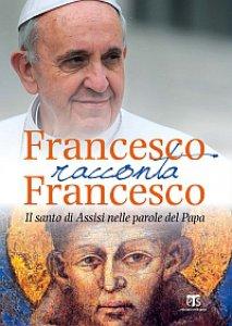 Copertina di 'Francesco racconta Francesco'
