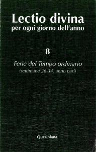 Copertina di 'Lectio divina per ogni giorno dell'anno [vol_8] / Ferie del tempo ordinario. Settimane 26-34, anno pari'