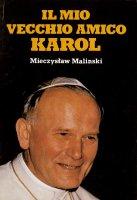 Il mio vecchio amico Karol - Mieczyslaw Malinski