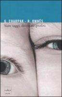 Siate saggi, diventate profeti - Georges Charpak, Roland Omnes