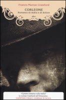 Corleone. Romanzo di mafia e di dolore - Crawford Francis Marion