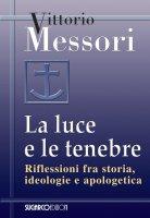 La luce e le tenebre - Vittorio Messori
