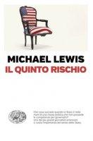 Il quinto rischio - Lewis Michael