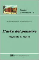 L'arte del pensare. Appunti di logica - Righetti Martino, Strumia Alberto