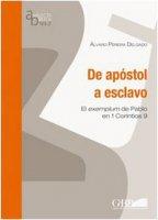 De apostol a esclavo. El exemplum de Pablo en 1 Corintios 9 - Pereira Delgado Alvaro