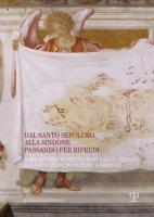 Dal santo sepolcro alla Sindone passando per Rifredi. Rari affreschi restaurati nella chiesa di Santo Stefano in Pane a Firenze