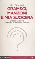 Gramsci, Manzoni e mia suocera - Diamanti Ilvo