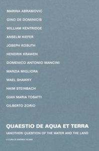 Copertina di 'Quaestio de Aqua et Terra-Question of the Water and the Land. Catalogo della mostra (Angera, 1 aprile-7 aprile 2019). Ediz. bilingue'