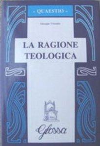 Copertina di 'La ragione teologica'