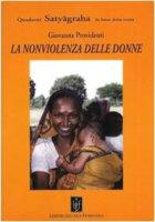 La nonviolenza delle donne - Providenti Giovanna