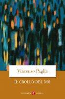 Il crollo del noi - Vincenzo Paglia