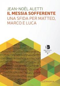 Copertina di 'Il messia sofferente: una sfida per Matteo, Marco e Luca'