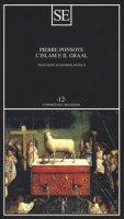 L' Islam e il Graal. Studio sull'esoterismo del Parzival di Wolfram von Eschenbach - Ponsoye Pierre