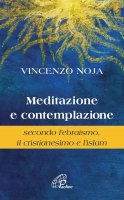 Meditazione e contemplazione - Vincenzo Noja