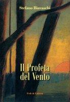 Il Profeta del Vento - Stefano Biavaschi
