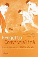 Progetto convivialità. Un'etica pubblica per l'Italia plurale - Nanni Antonio, Fucecchi Antonella, Curci Stefano