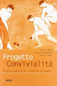 Copertina di 'Progetto convivialità. Un'etica pubblica per l'Italia plurale'