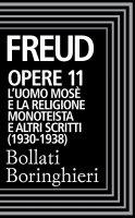 Opere Vol. 11: L'Uomo Mosè (1930-1938). - Sigmund Freud