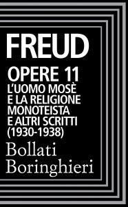 Copertina di 'Opere Vol. 11: L'Uomo Mosè (1930-1938).'