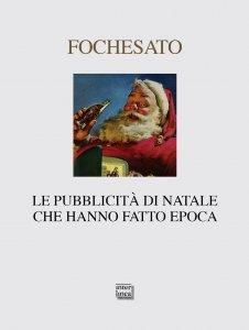 Copertina di 'Le pubblicità di Natale che hanno fatto epoca. Ediz. illustrata'