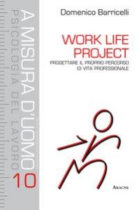Copertina di 'Work Life Project. Progettare il proprio percorso di vita professionale'
