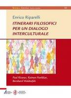 Itinerari filosofici per un dialogo interculturale - Riparelli Enrico