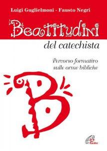 Copertina di 'Beatitudini del catechista'