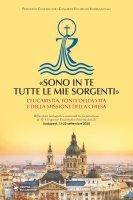 «Sono in te tutte le mie sorgenti» - Pontificio Comitato per i Congressi Eucaristici Internazionali