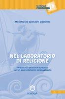 Nel laboratorio di religione - Sacristani Mottinelli M. Franca