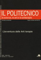 Il Politecnico. Le scienze, le arti e le artiterapie (2017). Vol. 1-2