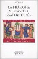 "La filosofia monastica: ""Sapere Gesù"" - Biffi Inos"