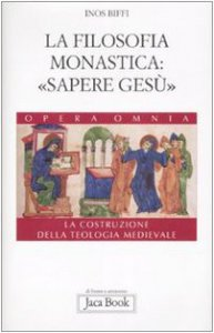 """Copertina di 'La filosofia monastica: """"Sapere Gesù""""'"""