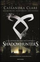 Le cronache dell'Accademia Shadowhunters - Clare Cassandra