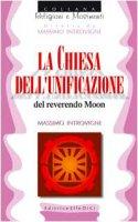 La chiesa dell'Unificazione del reverendo Moon - Introvigne Massimo, Zoccatelli Pierluigi