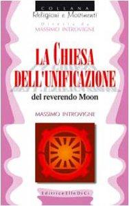 Copertina di 'La chiesa dell'Unificazione del reverendo Moon'