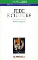 Fede e culture. In che modo vivere in che modo credere oggi - Bourgeois Henri