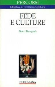 Copertina di 'Fede e culture. In che modo vivere in che modo credere oggi'