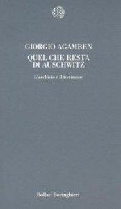 Copertina di 'Quel che resta di Auschwitz. L'archivio e il testimone'