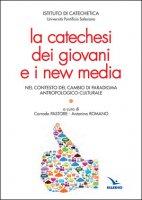 La catechesi dei giovani e i new media - Istituto di Catechetica dell'UPS