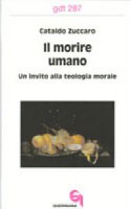 Copertina di 'Il morire umano. Un invito alla teologia morale (gdt 287)'